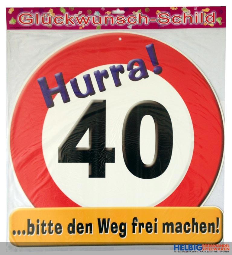 Glückwunsch Schild 40 Jahre 6222
