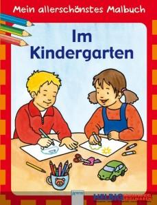 """Mein allerschönstes Malbuch """"Im Kindergarten"""""""