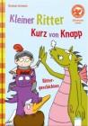 Rittergeschichten - Kleiner Ritter Kurz von Knapp