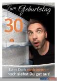 """Glückwunschkarte 30. Geburtstag """"...noch siehst gut aus"""""""