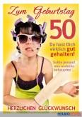 """Glückwunschkarte 50. Geburtstag """"...wirklich gut gehalten"""""""