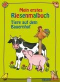 """Mein erstes Riesenmalbuch """"Tiere auf dem Bauernhof"""""""