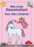 """Mein erstes Riesenmalbuch """"Feen, Elfen, Einhörner"""""""