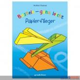 """Kreativ-Buch """"Basteln ganz leicht: Papierflieger"""""""
