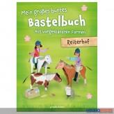 """Kreativ-Bastelbuch """"Mein großes Bastelbuch -  Reiterhof"""""""
