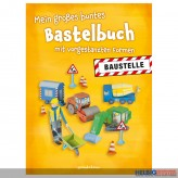 """Kreativ-Bastelbuch """"Mein großes Bastelbuch -  Baustelle"""""""