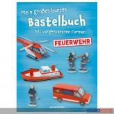 """Kreativ-Bastelbuch """"Mein großes Bastelbuch -  Feuerwehr"""""""