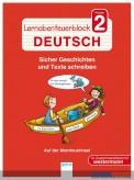 Lernabenteuer-Block Deutsch Kl.2: Sicher Geschichten & Texte