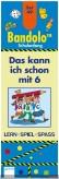 """Bandolo 49 - Schulanfang """"Das kann ich schon mit 6"""""""